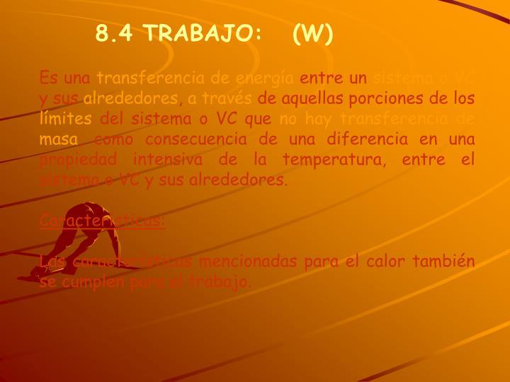 8.4 TRABAJO:   (W)