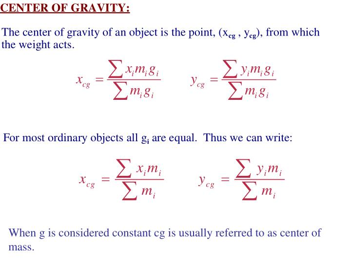 When g is considered constant cg is usually referred to as center of mass.
