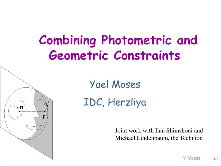 Combining photometric and geometric constraints