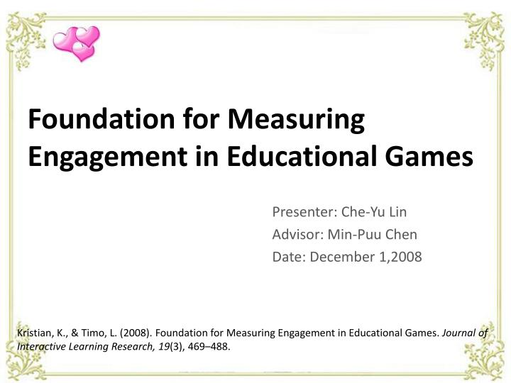 Foundation for Measuring Engagement in Educational Games