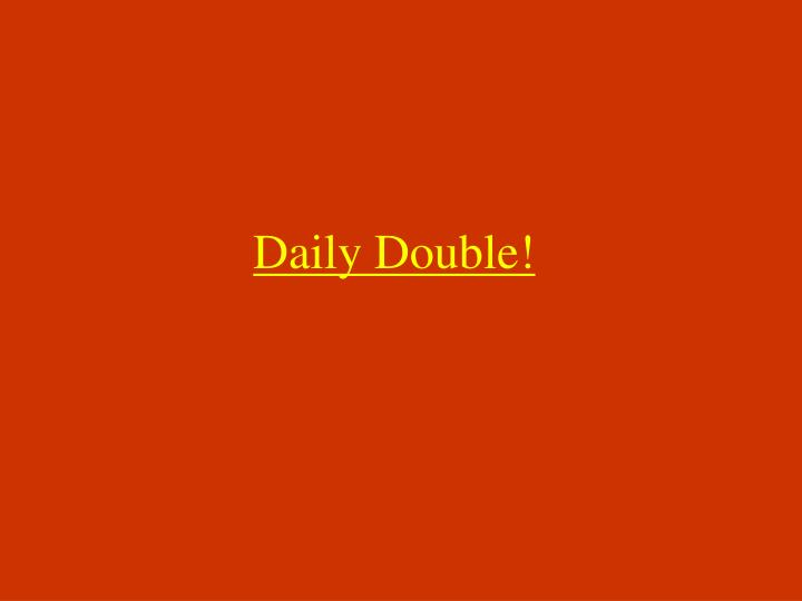 Daily Double!