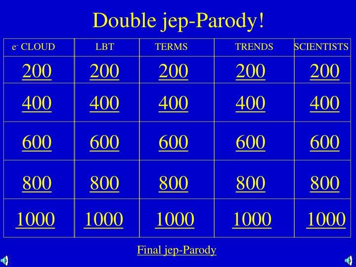 Double jep-Parody!