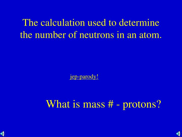 The calculation used to determine the number of neutrons in an atom.