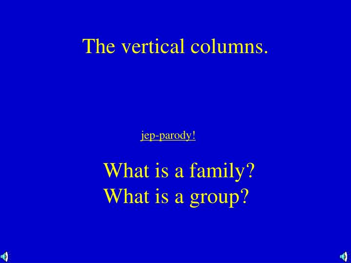 The vertical columns.