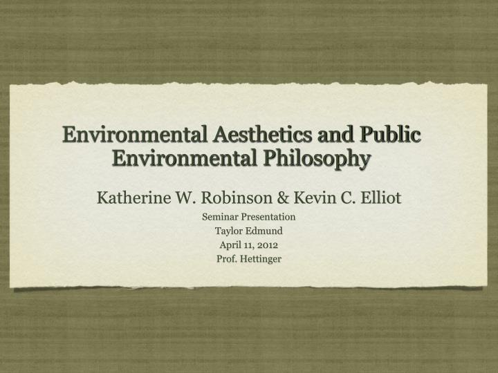Environmental Aesthetics and Public Environmental Philosophy