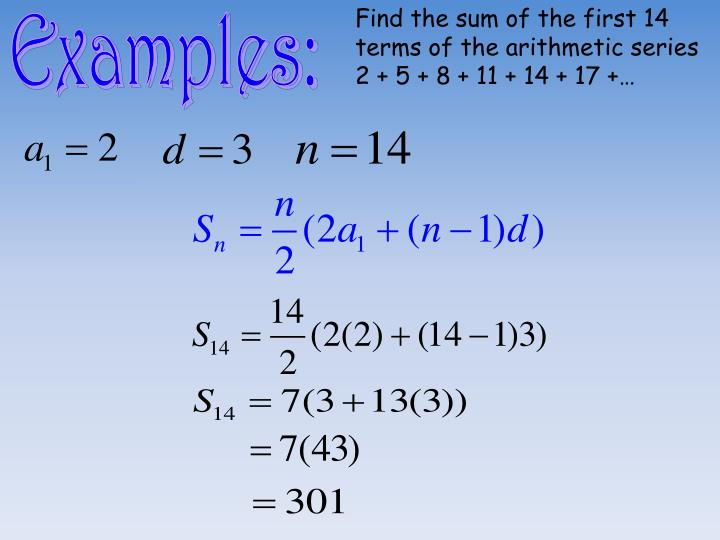 Find the sum of the first 14 terms of the arithmetic series 2 + 5 + 8 + 11 + 14 + 17 +…