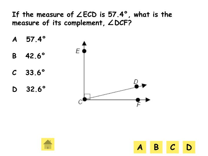 If the measure of   ECD is 57.4°, what is the measure of its complement,   DCF?