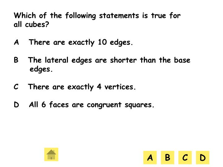 Which of the following statements is true for all cubes?