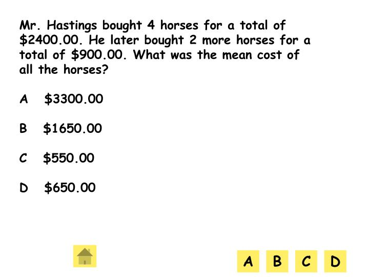 Mr. Hastings bought 4 horses for a total of