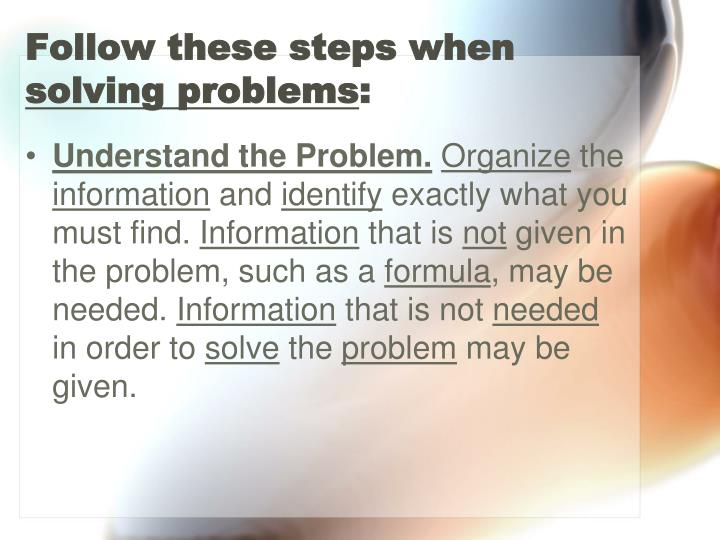 Follow these steps when solving problems