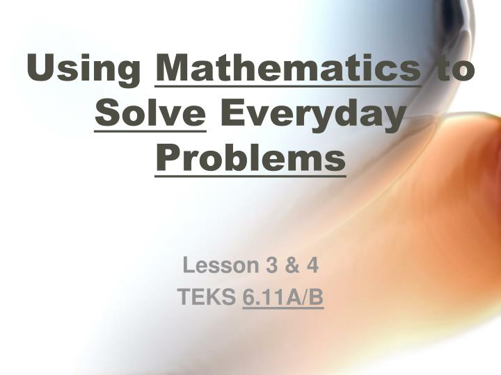 Using mathematics to solve everyday problems