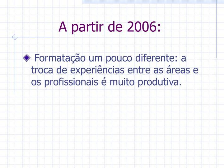A partir de 2006: