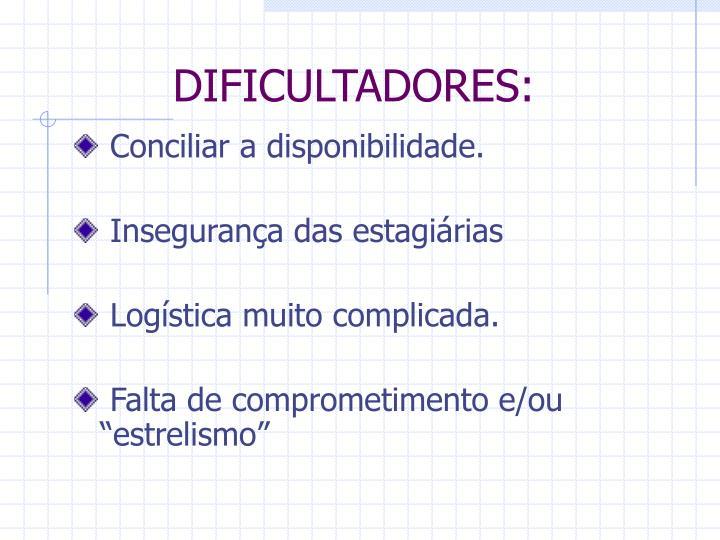 DIFICULTADORES: