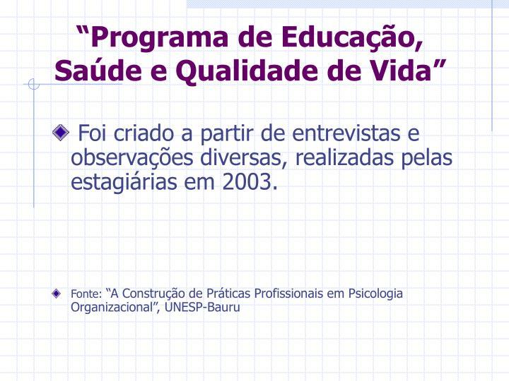 """""""Programa de Educação, Saúde e Qualidade de Vida"""""""