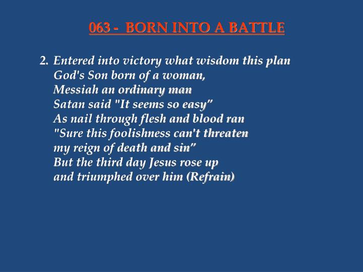 063 - BORN INTO A BATTLE