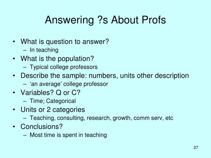 Answering ?s About Profs