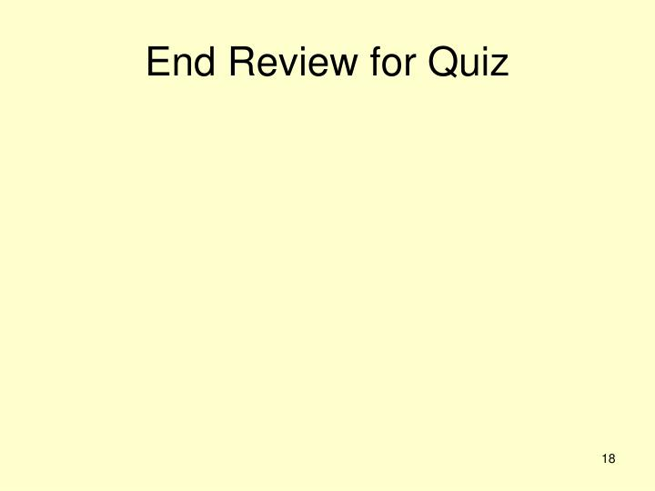 End Review for Quiz