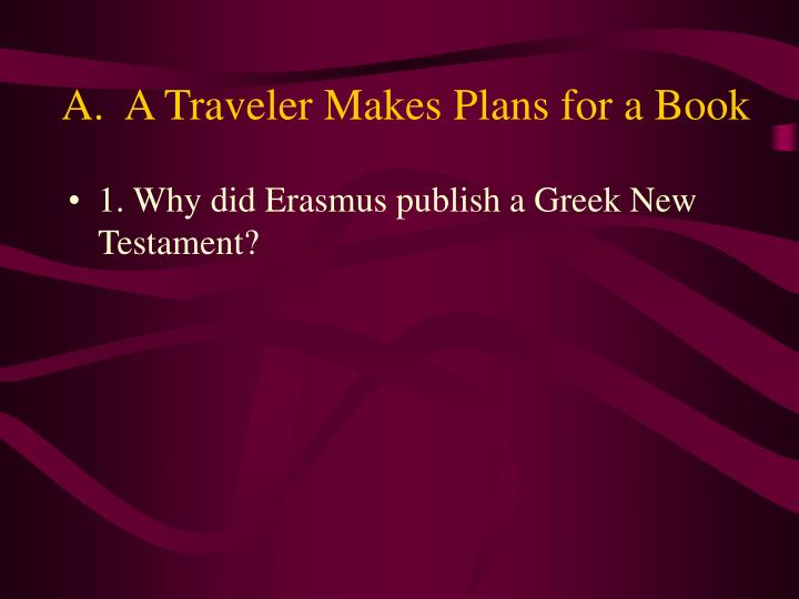 A.  A Traveler Makes Plans for a Book
