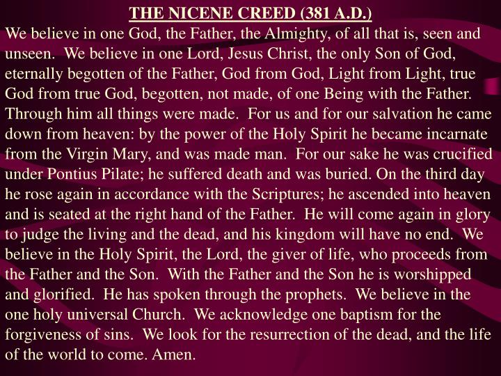 THE NICENE CREED (381 A.D.)