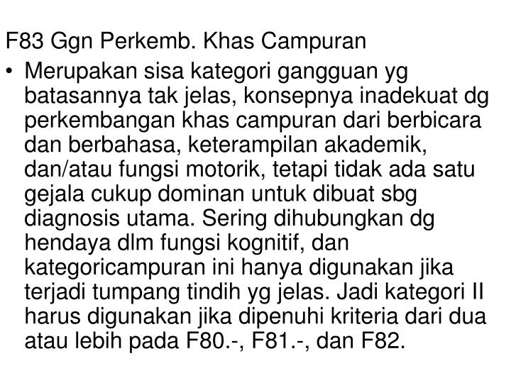 F83 Ggn Perkemb. Khas Campuran