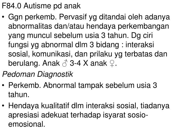 F84.0 Autisme pd anak
