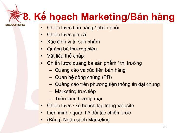 8. Kế họach Marketing/Bán hàng