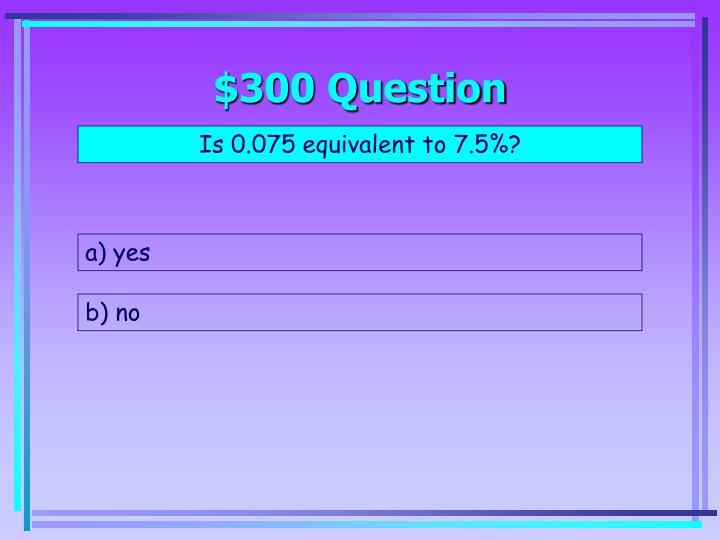 $300 Question