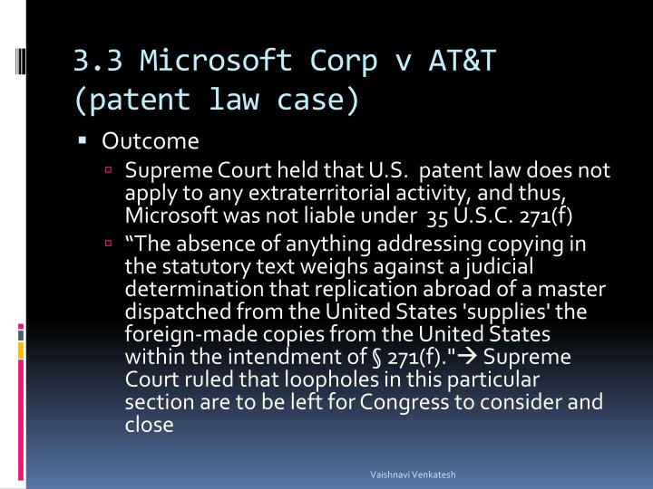 3.3 Microsoft Corp v AT&T (patent law case)