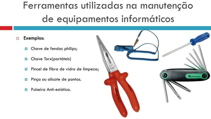 Ferramentas utilizadas na manutenção de equipamentos informáticos