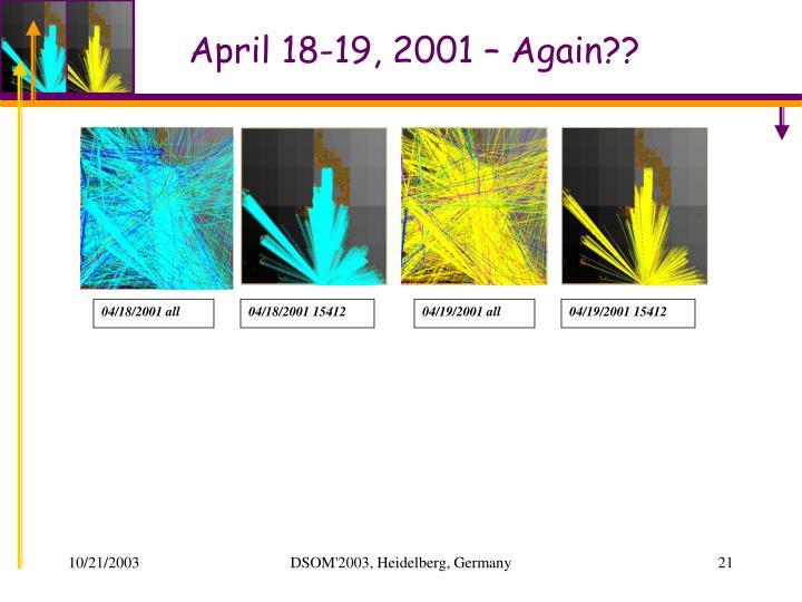 April 18-19, 2001 – Again??