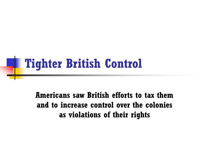 Tighter british control