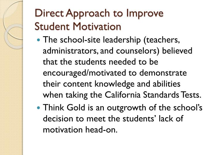 Direct Approach to Improve Student Motivation