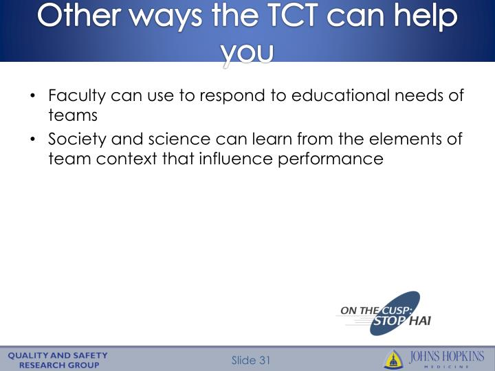 Other ways the TCT can help you