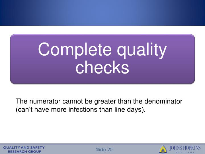 The numerator cannot be greater than the denominator (can't have more infections than line days).