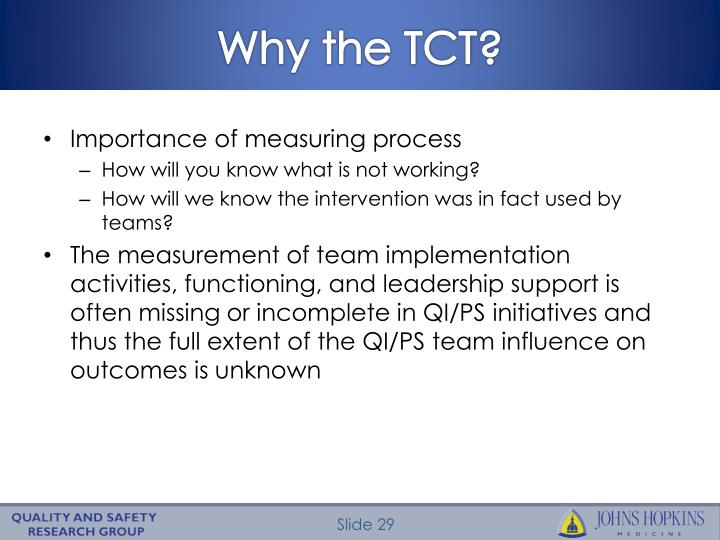 Why the TCT?