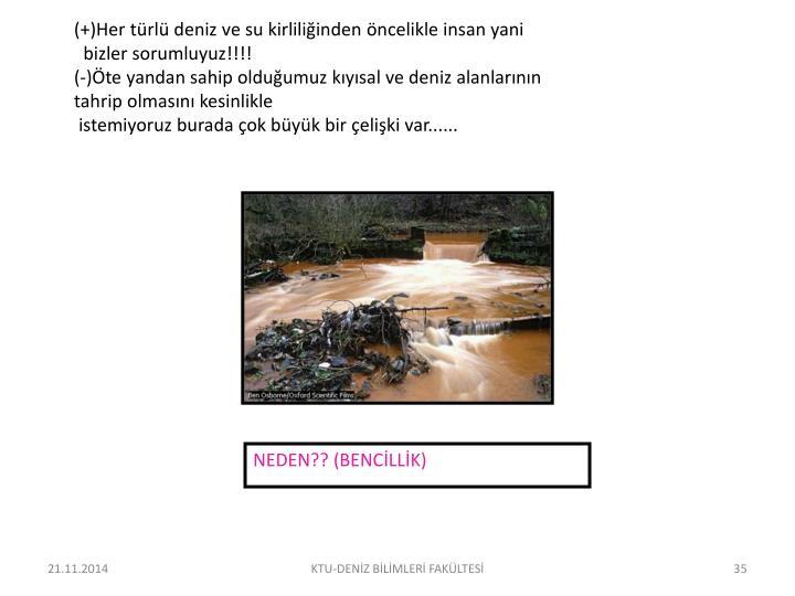 (+)Her türlü deniz ve su kirliliğinden öncelikle insan yani