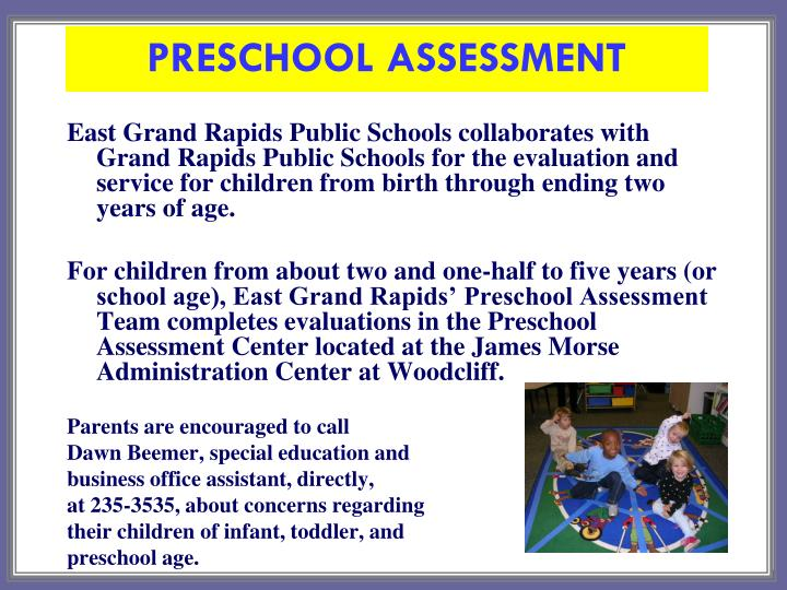 East Grand Rapids Public Schools collaborates with Grand Rapids Public Schools for the evaluation and service for children from birth through ending two years of age.