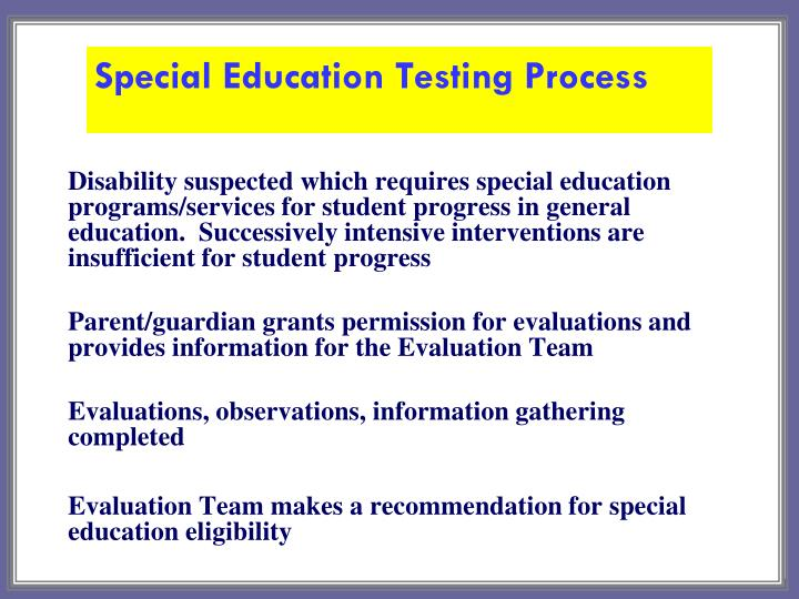 Disability suspected which requires special education programs/services for student progress in general education.  Successively intensive interventions are insufficient for student progress