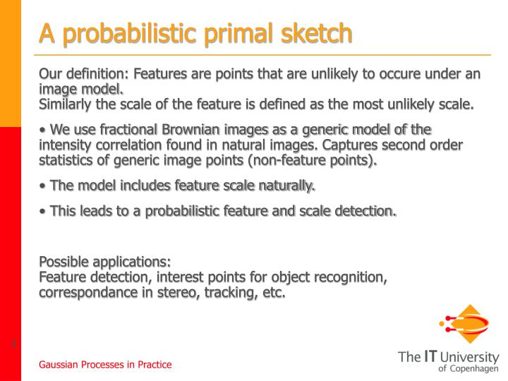 A probabilistic primal sketch