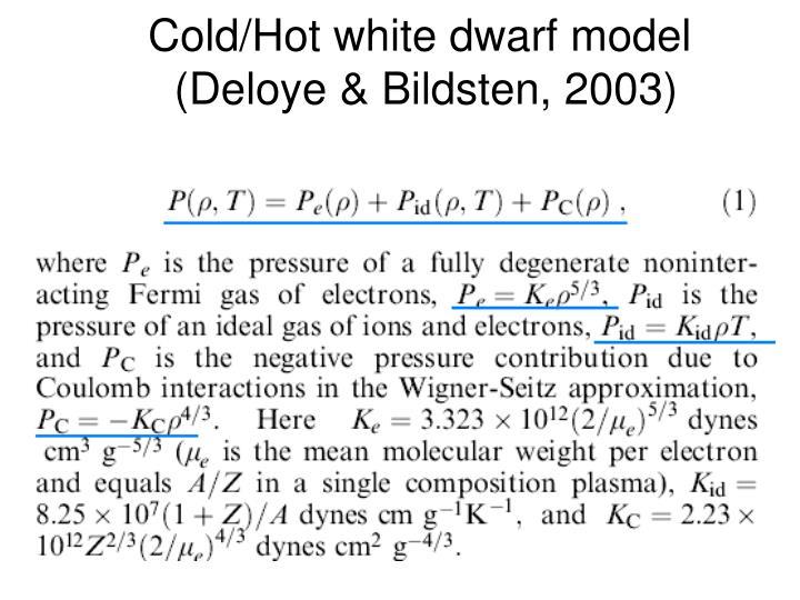 Cold/Hot white dwarf model