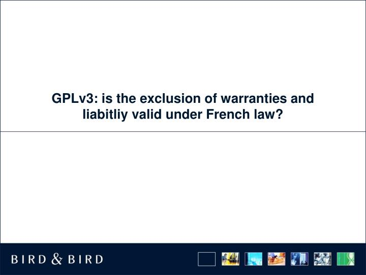 Gplv3 is the exclusion of warranties and liabitliy valid under french law