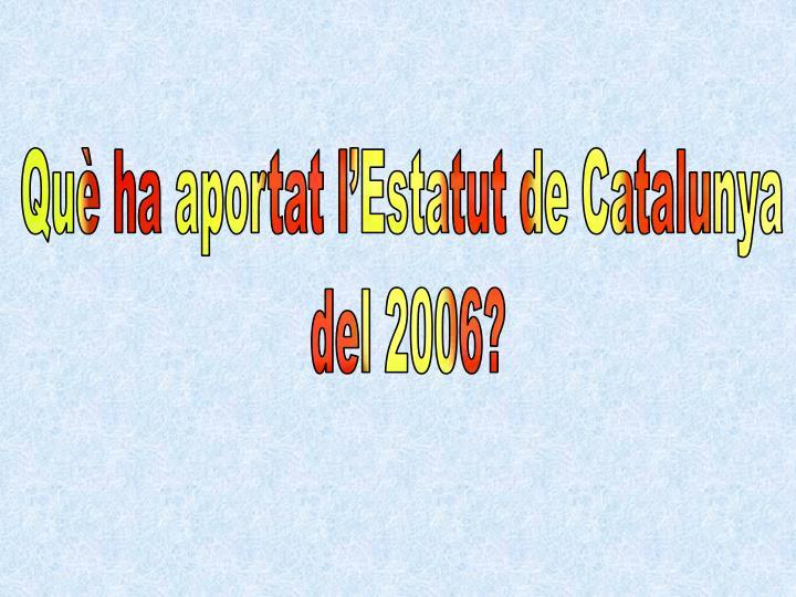 Què ha aportat l'Estatut de Catalunya