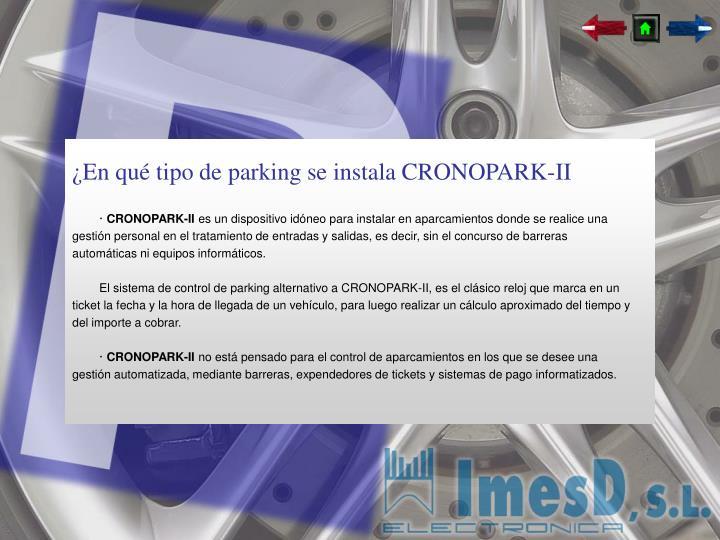 ¿En qué tipo de parking se instala CRONOPARK-II