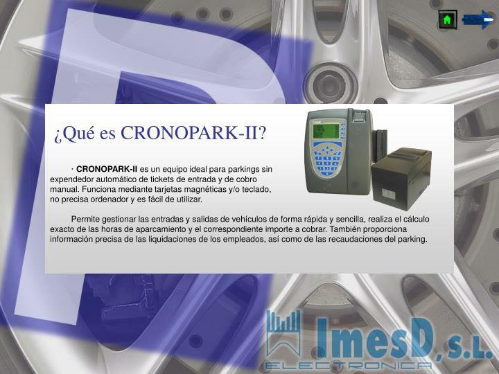 ¿Qué es CRONOPARK-II?