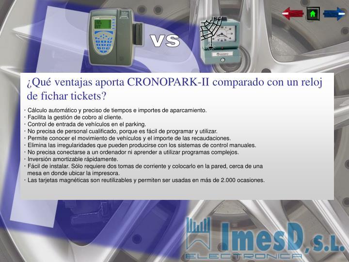 ¿Qué ventajas aporta CRONOPARK-II comparado con un reloj de fichar tickets?