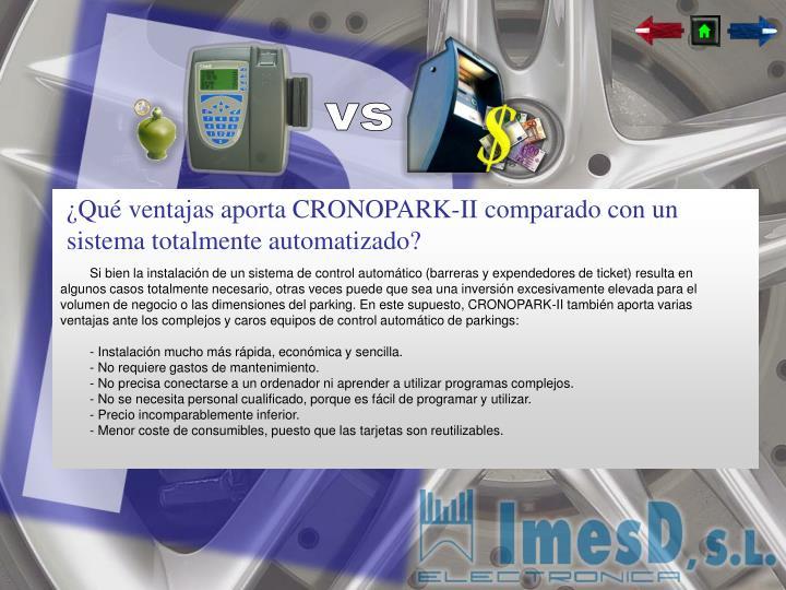 ¿Qué ventajas aporta CRONOPARK-II comparado con un sistema totalmente automatizado?