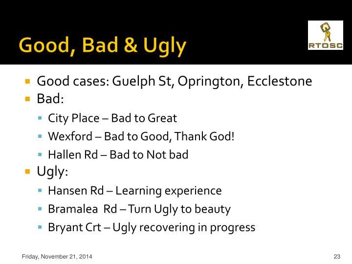Good, Bad & Ugly