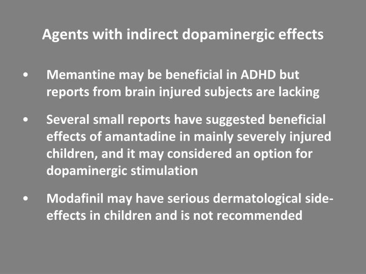 Agents with indirect dopaminergic effects