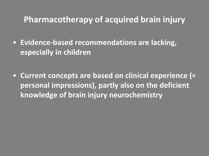 Pharmacotherapy of acquired brain injury