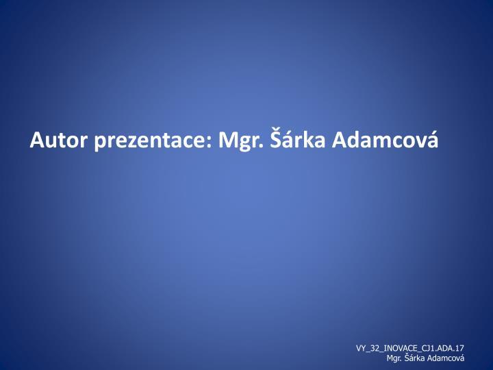 Autor prezentace: Mgr.